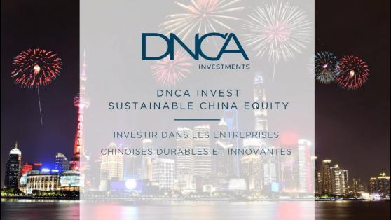 DNCA Invest Sustainable China Equity, investir dans les entreprises chinoises durables et innovantes