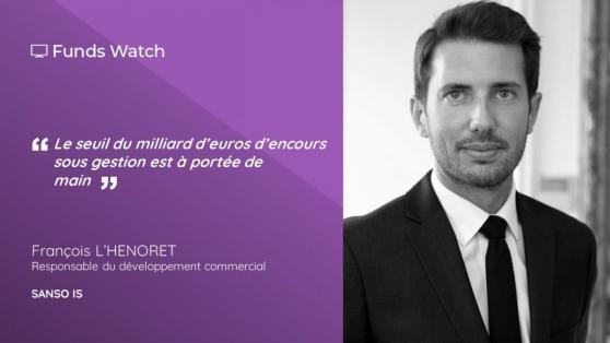 François L'HENORET, Responsable du développement commercial de SANSO IS: «Le seuil du milliard d'euros d'encours sous gestion est à portée de main»